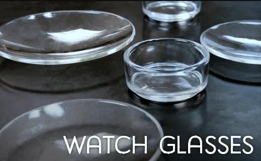 Watch glasses